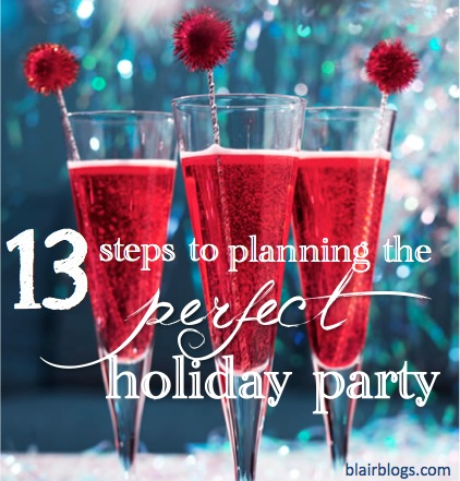 13 Steps to Planning the Perfect Holiday Party | Blair Blogs