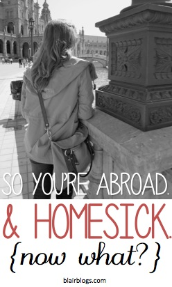 What to do when you're abroad and homesick | Blair Blogs