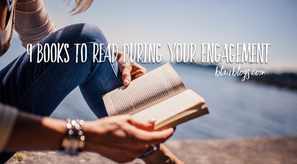 9 Books To Read During Your Engagement |Blairblogs.com