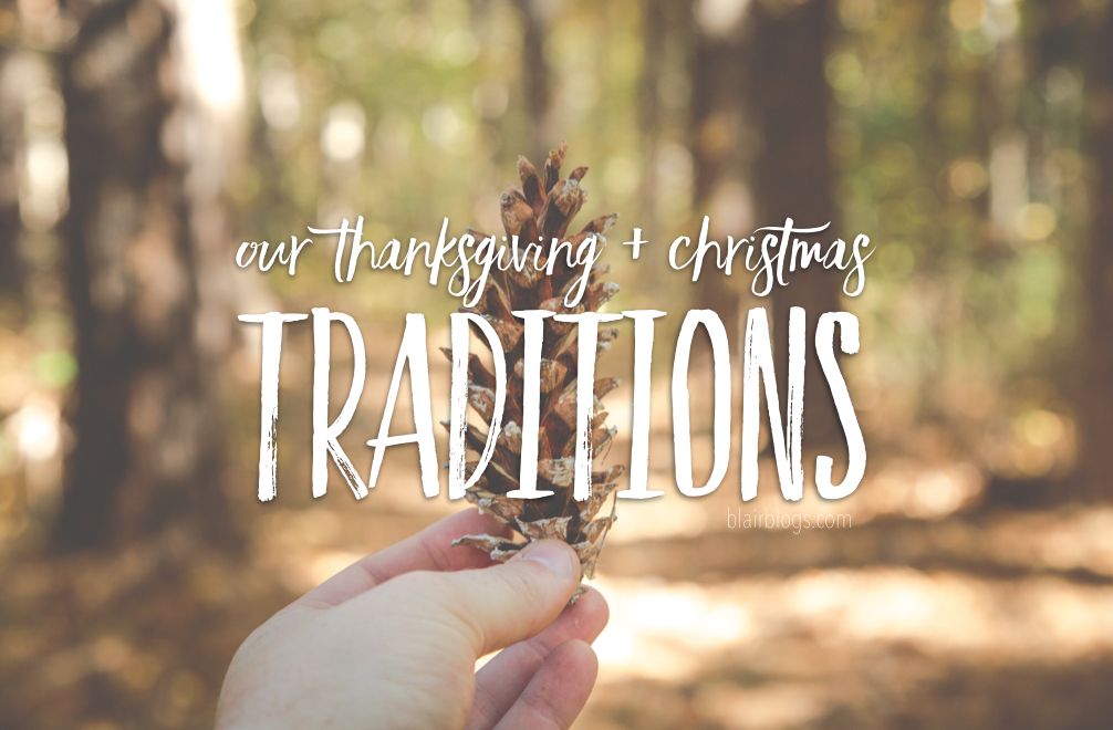 Our Thanksgiving and Christmas Traditions | Blairblogs.com