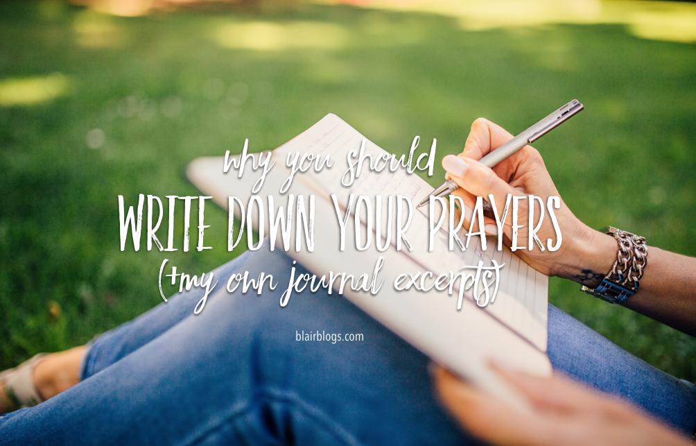 Why You Should Write Down Your Prayers | Blairblogs.com