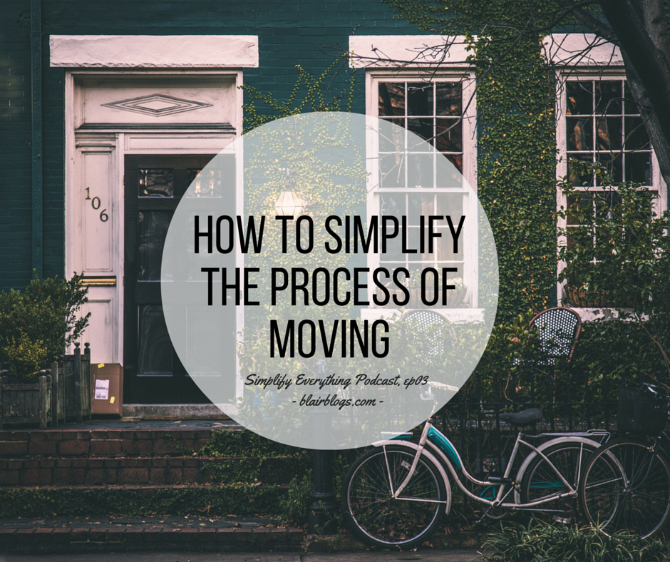 How To Simplify The Process of Moving | Blairblogs.com