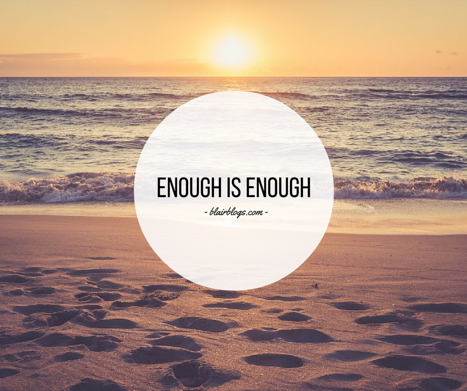 Enough is Enough | Blairblogs.com