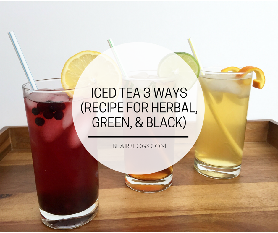 Iced Tea 3 Ways | Blairblogs.com