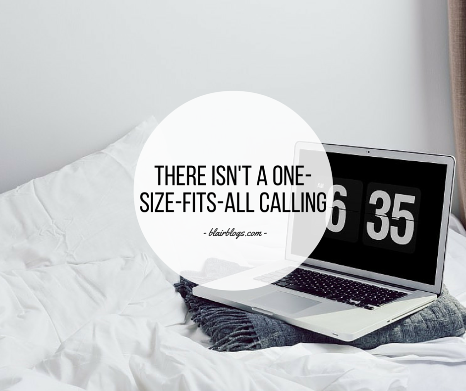 There Isn't a One-Size-Fits-All Calling | Blairblogs.com