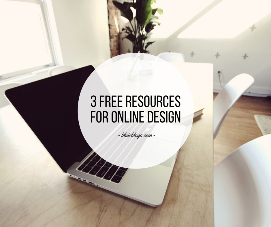 3 Resources for Online Design | Blairblogs.com