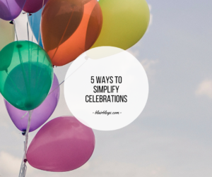 5 Ways To Simplify Celebrations   EP21 Simplify Everything   BlairBlogs.com