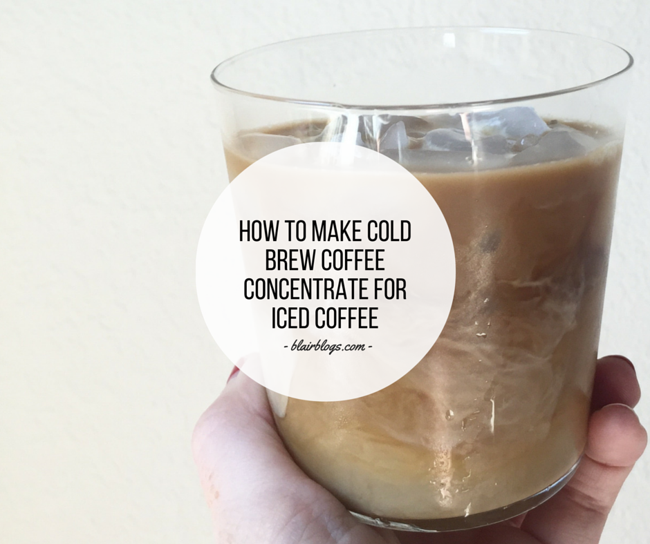 How To Make Cold Brew Coffee Concentrate For Iced Coffee (How to Use a Toddy) | BlairBlogs.com