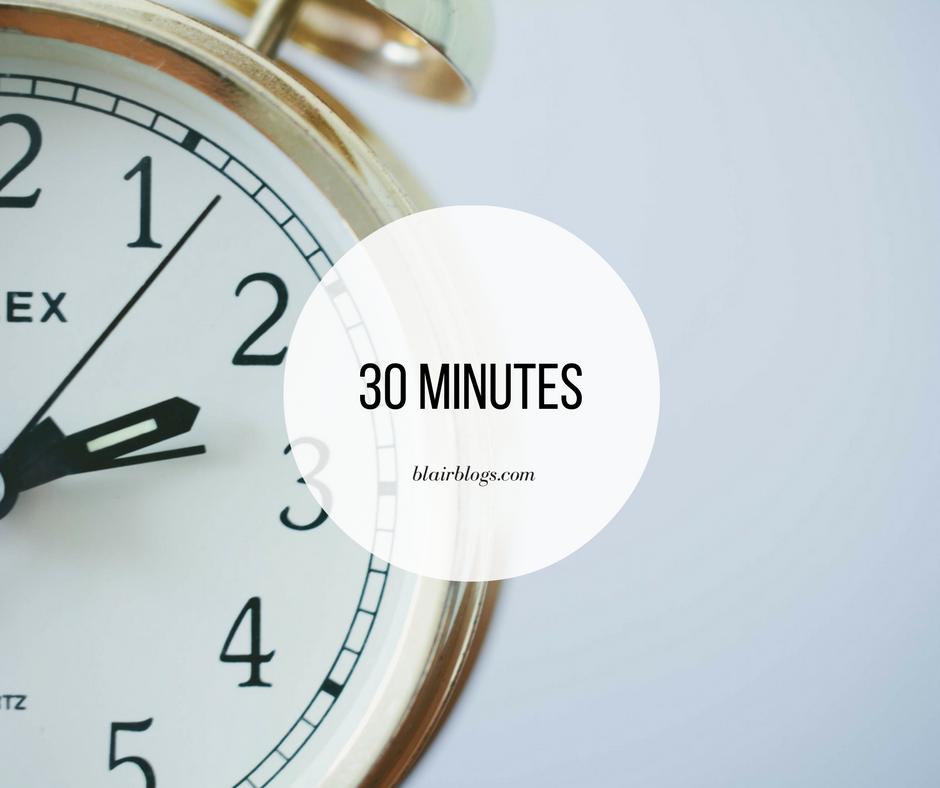 30 Minutes | BlairBlogs.com