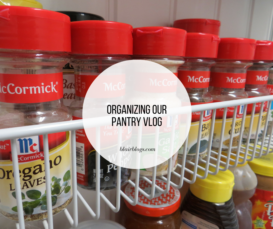 Organizing Our Pantry Vlog | Blairblogs.com