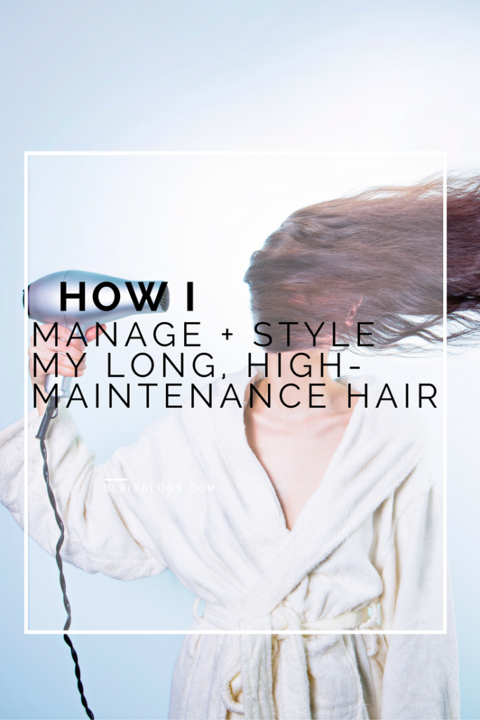 How I Manage + Style My Long, High-Maintenence Hair | Blairblogs.com