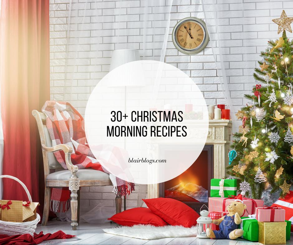 Christmas Morning Breakfast + Brunch Recipes | BlairBlogs.com
