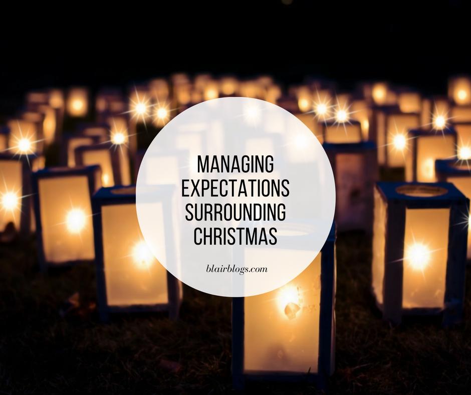 Managing Expectations This Christmas | Blairblogs.com