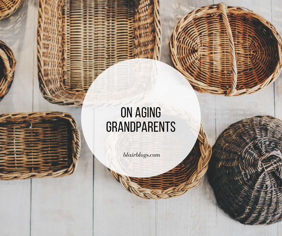 On Aging Grandparents | BlairBlogs.com