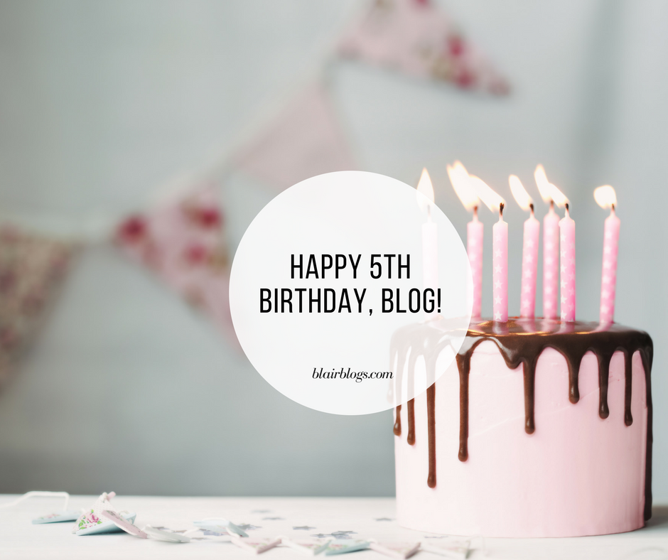 Happy 5th Birthday, Blog! | BlairBlogs.com