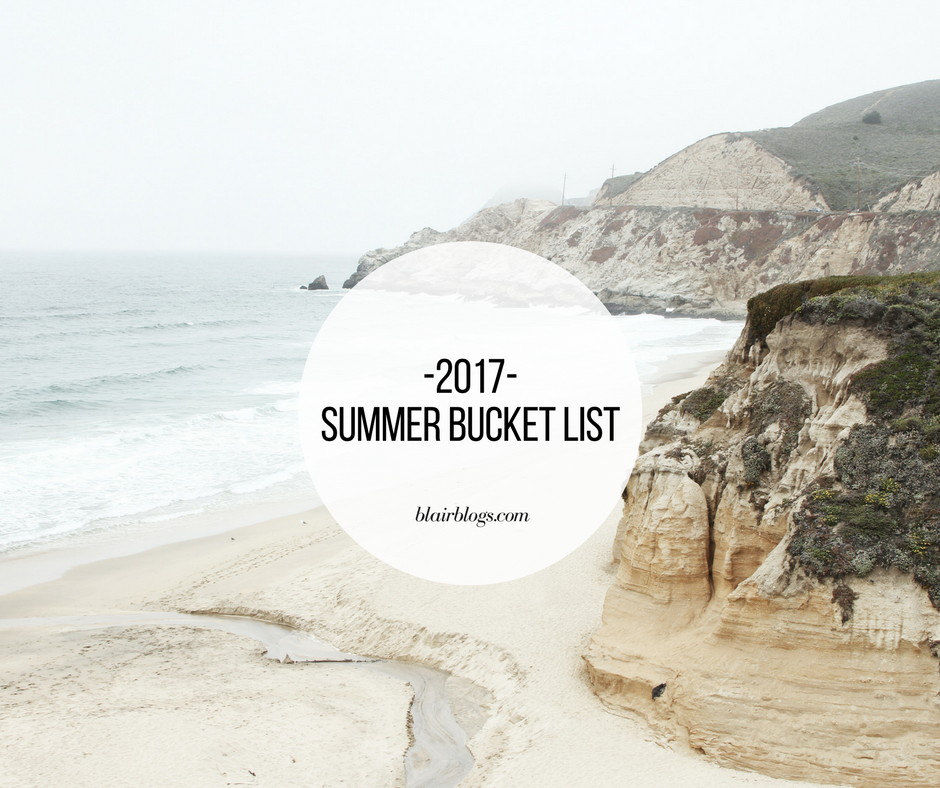 2017 Summer Bucket List | BlairBlogs.com
