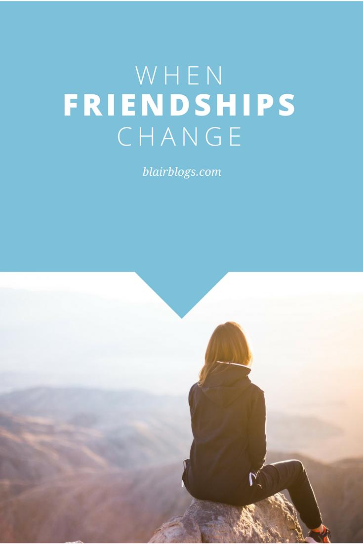 When Friendships Change | BlairBlogs.com