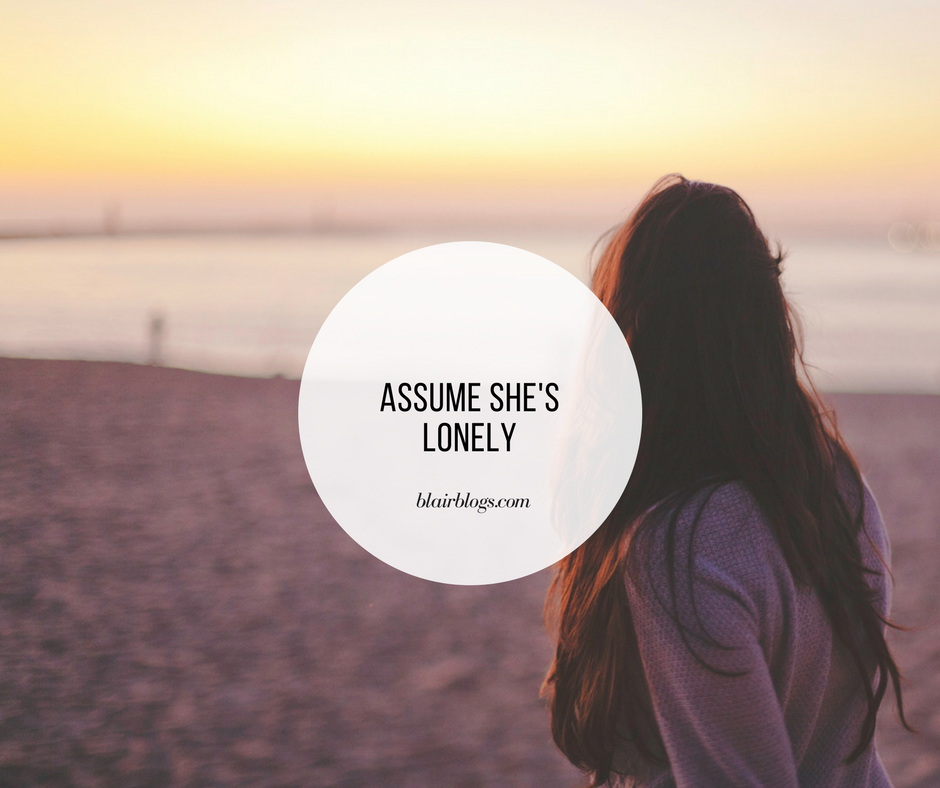 Assume She's Lonely | BlairBlogs.com