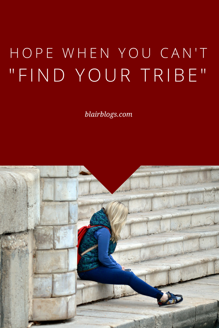 "Hope When You Can't ""Find Your Tribe"" 