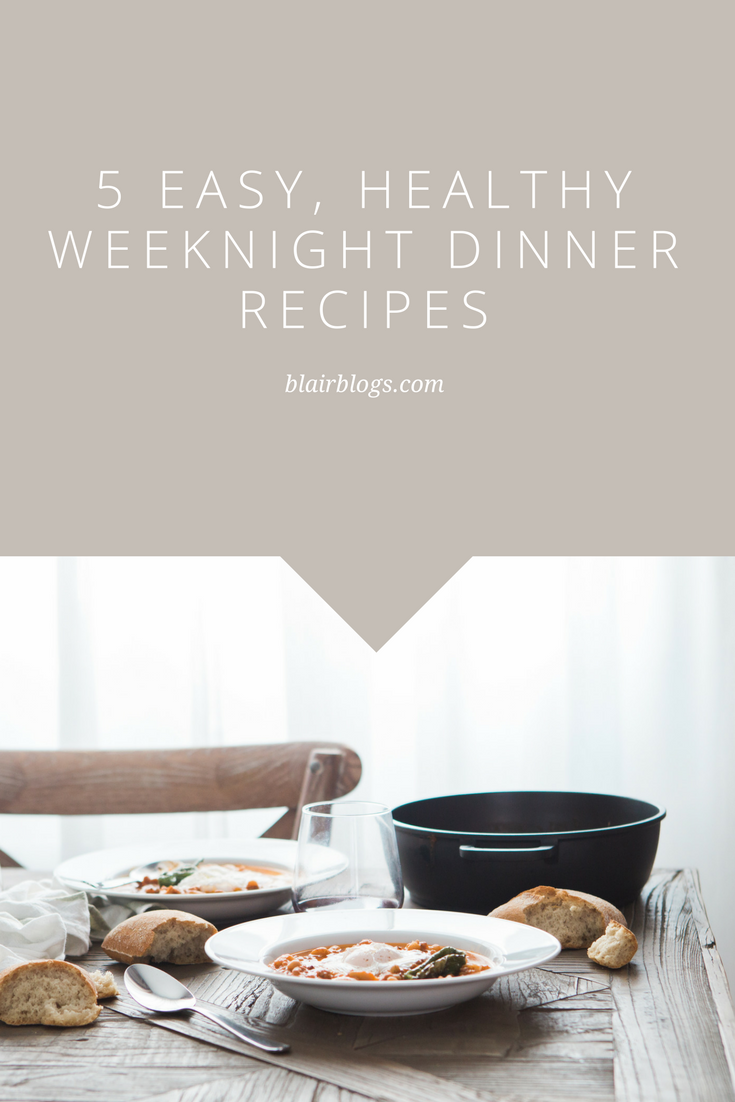 5 Easy Weeknight Dinner Recipes | Blairblogs.com