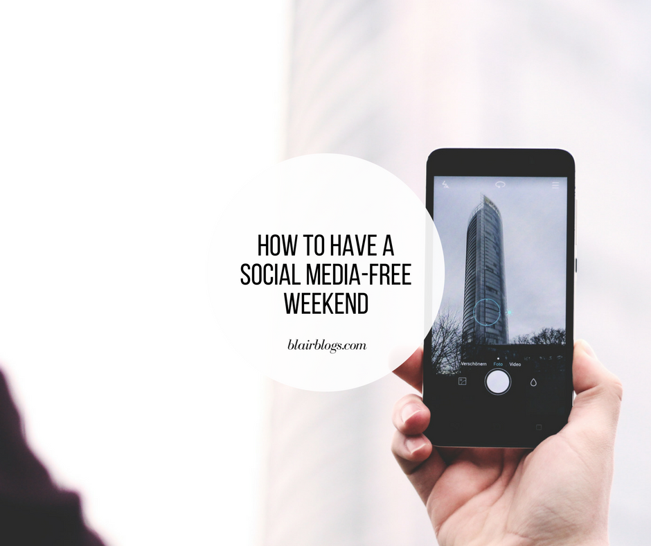 How to Have a Social Media-Free Weekend | BlairBlogs.com