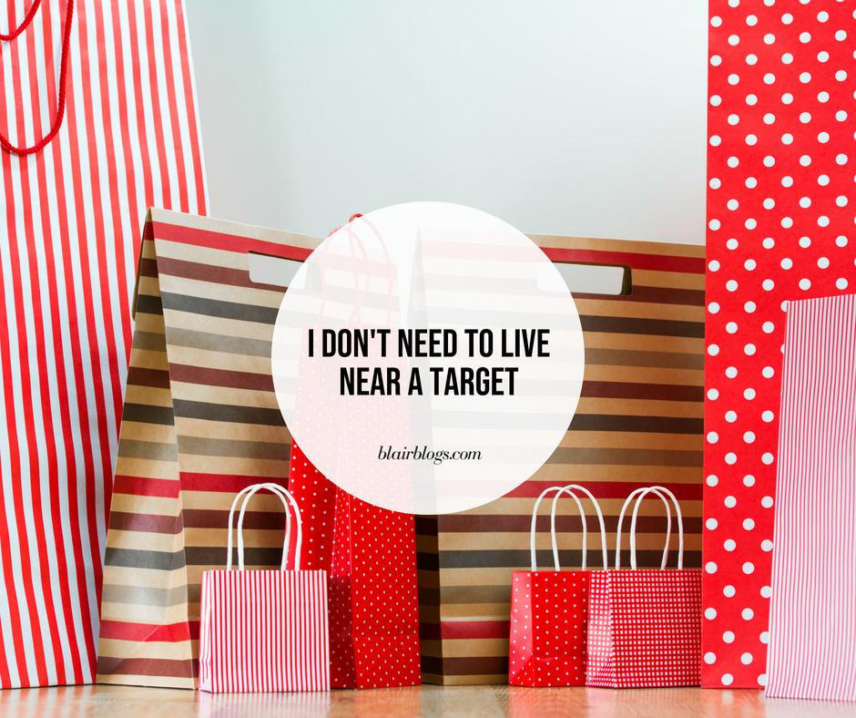 I Don't Need to Live Near a Target   BlairBlogs.com