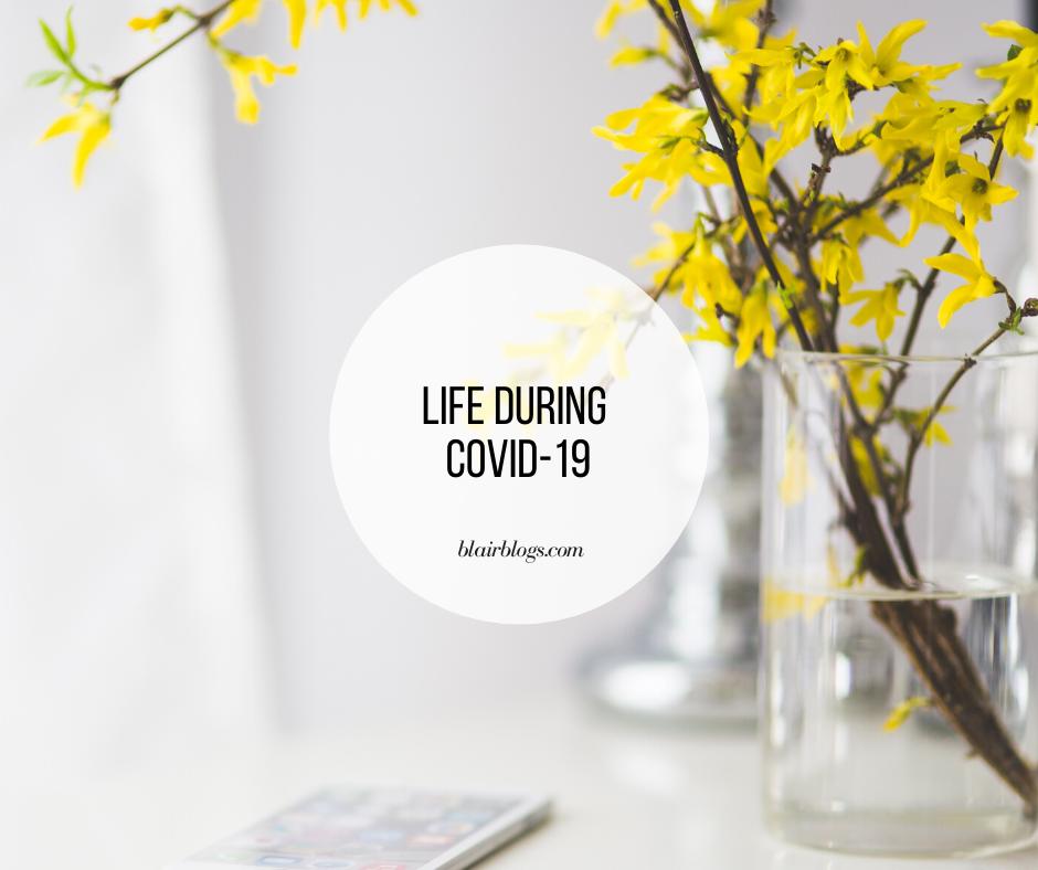 Life During COVID-19 | BlairBlogs.com